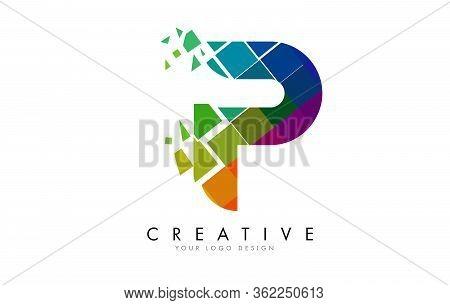 Letter P Design With Rainbow Shattered Blocks Vector Illustration. Pixel Art Of The P Letter Logo.