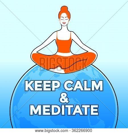 Keep Calm And Meditate. Woman Meditating. Concept Illustration For Yoga, Meditation, Relax, Recreati