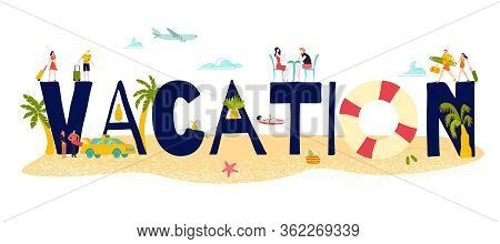 Hot Tour Travel For Vacation Sea Holiday At Summer, Big Letters And Tiny People In Swimming Suits An
