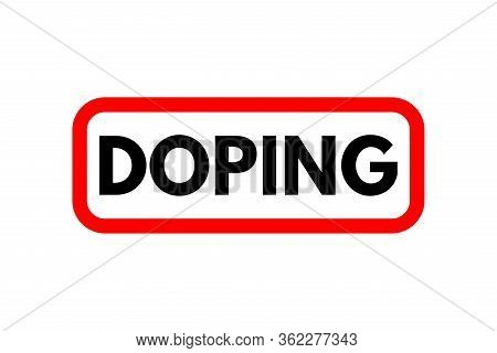 Vector Rubber Stamp With Red And Black Doping Word. Stop Doping Logo Sign Or Drug Test Symbol. Isola