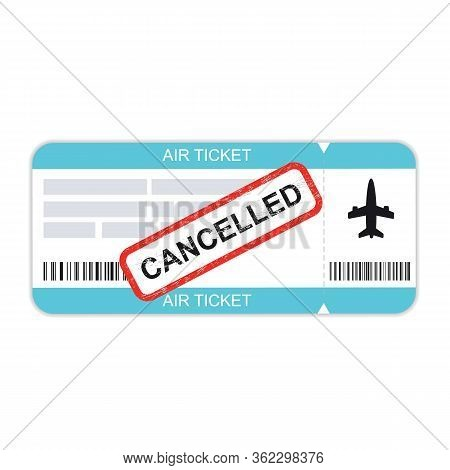 Air Ticket, Flight Cancelled. Temporarily Paused Flights Due To Epidemics Coronavirus.