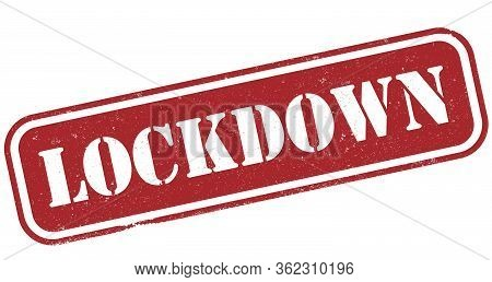 Red Grungy Lockdown Rubber Stamp Print Or Label, Lockdown During Covid-19 Coronavirus Pandemic