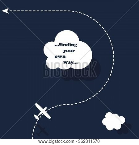 Finding Your Own Way, Motivational Concept, Illustration Of An Airplane Flying Around The Cloud, Eva