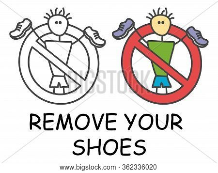 Funny Vector Stick Man With A Shoes In Children's Style. Remove Your Shoes Sign Red Prohibition. Sto