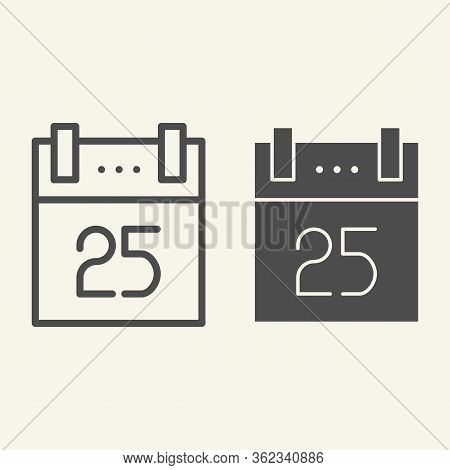 Christmas Calendar Line And Solid Icon. Twenty Fifth Of December Calendar Page Outline Style Pictogr