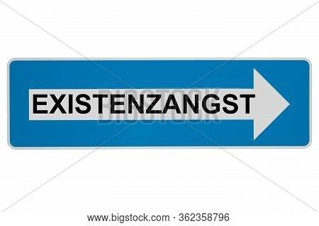 Concept: Existenzangst In German Language Means Curfew - Existential Fear Sign On White Background