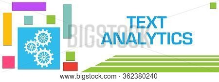 Text Analytics Concept Image With Text And Related Symbols.