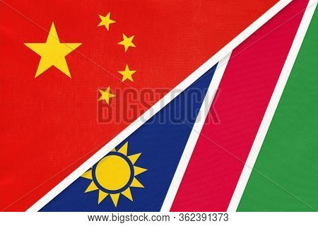 China Or Prc Vs Namibia National Flag From Textile. Relationship Between Asian And African Countries