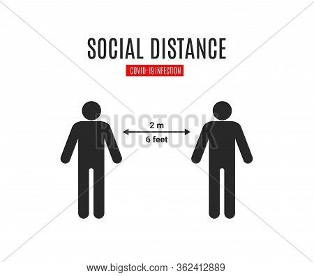 Keep Distance Sign. Social Distancing Covid-19. Coronovirus Epidemic Protective Equipment. Preventiv