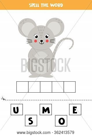Spell The Word Mouse. Educational Grammar Game For Kids. Cute Cartoon Gray Mouse.