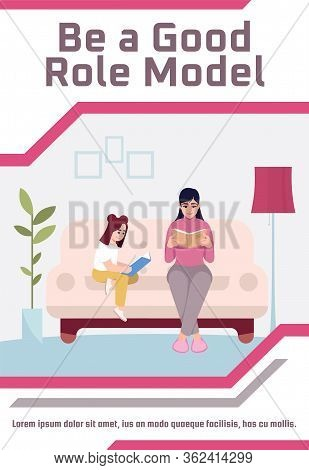 Be Good Role Model Poster Template. Mother Read With Daughter. Parenthood, Childhood. Commercial Fly