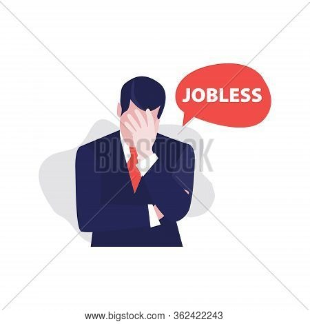 Vector Illustration Of Despair Businessman With Word Jobless In Speech Bubble. Jobless Problem, Lose