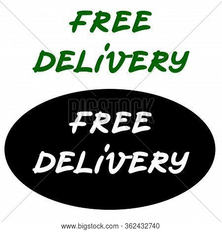 Free Delivery Stickers In Hand Written Lettering Style, Free Delivery Vector Sign Can Be Used As Inf