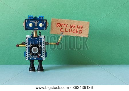 Sorry, We Are Closed. Crisis Bankruptcy Or Service Not Available Concept. Closed For Maintenance Or