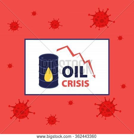 Vector Illustration Of Desk With Falling Down Statistics Of Oil Price And Oil Barrel On Red Backgrou