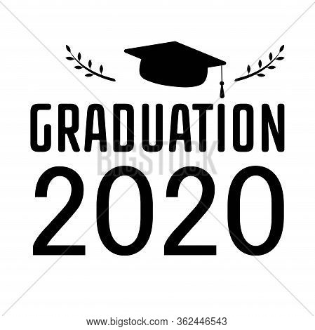 Lettering Class Of 2020 For Greeting, Invitation Card. Text For Graduation Design, Congratulation Ev