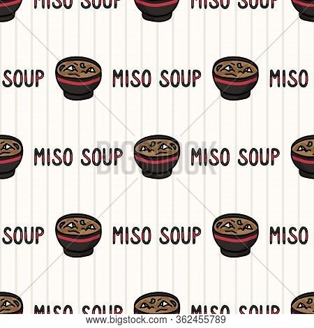 Kawaii Miso Soup With Text Japanese Meal Seamless Vector Pattern. Hand Drawn Oriental Ramen With Nor