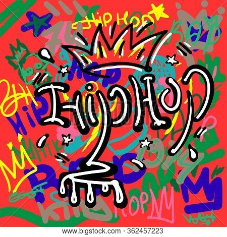 Handwritten Text Hip Hop On Colorful Background Drawn By Hand. Stylish Music Print. Vector Sketch.