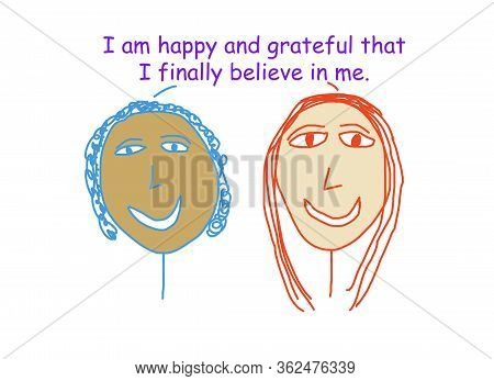 Color Cartoon Depicting Two Ethnically Diverse Women Saying They Are Happy They Finally Believe In T