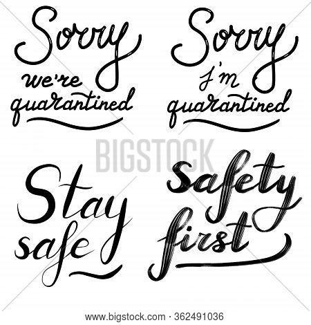 Sorry, We Re Quarantined, Sorry, I M Quarantined, Stay Safe, Safety First, Coronavirus, Quarantine,