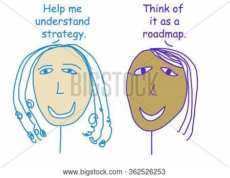 Color Cartoon Showing Two Ethnically Diverse Women Defining Strategy As A Roadmap.