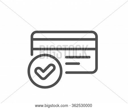 Approved Credit Card Line Icon. Accepted Payment Methods Sign. Verification Symbol. Quality Design E