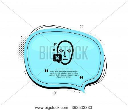 Face Declined Icon. Quote Speech Bubble. Human Profile Sign. Facial Identification Error Symbol. Quo