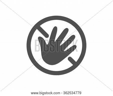 Do Not Touch Hand Icon. Hygiene Rules - No Touch With Bare Hand Sign. For Clean Hands Symbol. Classi