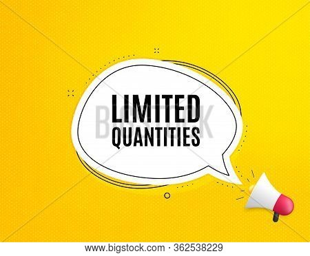 Limited Quantities Symbol. Megaphone Banner With Chat Bubble. Special Offer Sign. Sale. Loudspeaker
