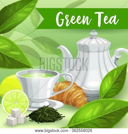 Green Tea, Vector Poster, Herbal Tea In Porcelain Cup With Lemon Or Lime And Croissant. Premium Drin