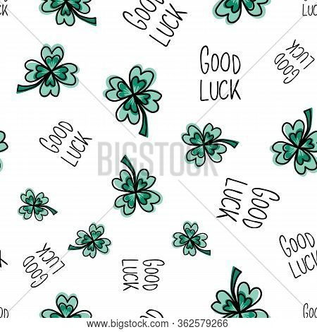 Good Luck Hand Drawn Lettering And Clover Leaves On White Seamless Vector Pattern. Four-leaf Clover,