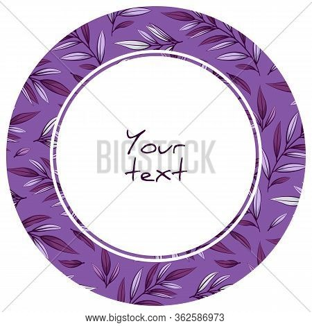 Round Frame With Purple Foliate Twigs On Purple Background; For Greeting Cards, Invitations, Wedding