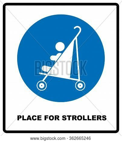 Place For Strollers Sign. Blue Mandatory Icon Isolated On White. Vector Illustration. Information Sy