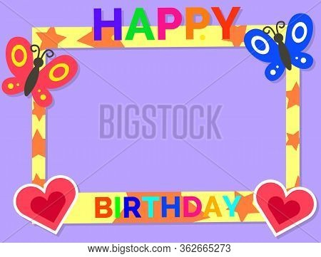 Happy Birthday Colorful Photo Frame Template With Little Hearts And Butterflies On Lavender Backgrou