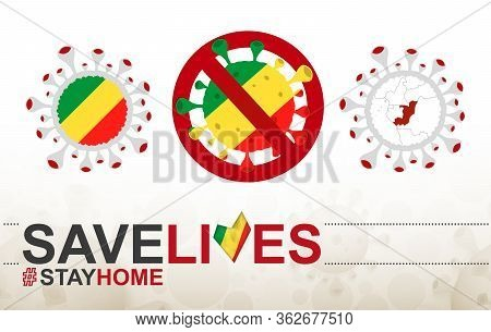 Coronavirus Cell With Congo Flag And Map. Stop Covid-19 Sign, Slogan Save Lives Stay Home With Flag