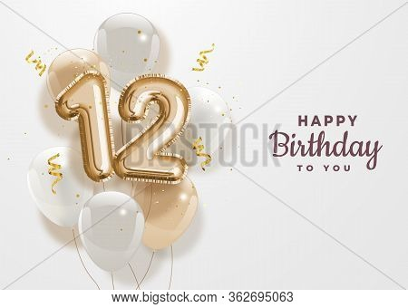 Happy 12th Birthday Gold Foil Balloon Greeting Background. 12 Years Anniversary Logo Template- 12th