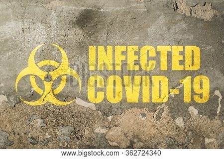 Infected Covid-19 Sign, Old Grange Plastered Brick Wall With Written Text, Outbreak Alert Sign.