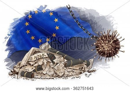 Europe At Risk, Economic Decline, Disruption, Bankruptcy. Hard Time For Eu. Falling Banking System,