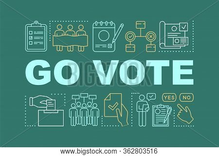 Go Vote Word Concepts Banner. Holding Presidential Elections. Voter Turnout. Citizens Ballot. Presen