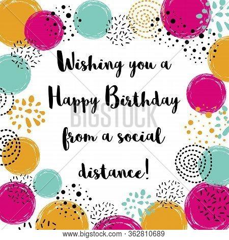 Happy Quarantined Birthday Funny Quarantine Wishing With Bright Abstract Ball Birth Congratulation B