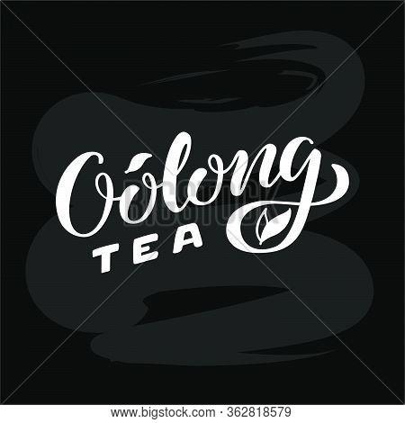 Vector Illustration Of Oolong Tea Brush Lettering For Package, Banner, Flyer, Poster, Bistro, Cafe,