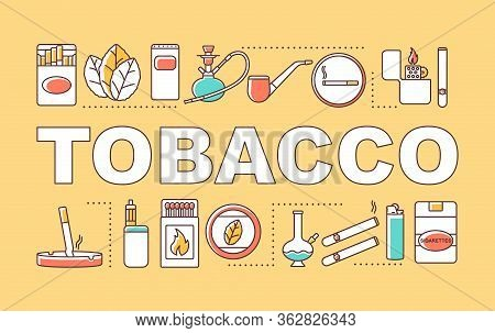 Tobacco Word Concepts Banner. Nicotine-containing Goods Industry. Products For Smokers. Presentation