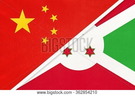 China Or Prc Vs Burundi National Flag From Textile. Relationship Between Asian And African Countries