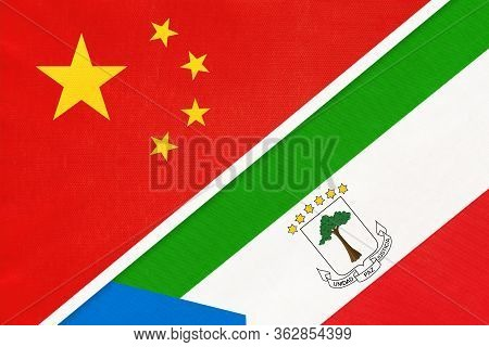 China Or Prc Vs Equatorial Guinea National Flag From Textile. Relationship Between Asian And African