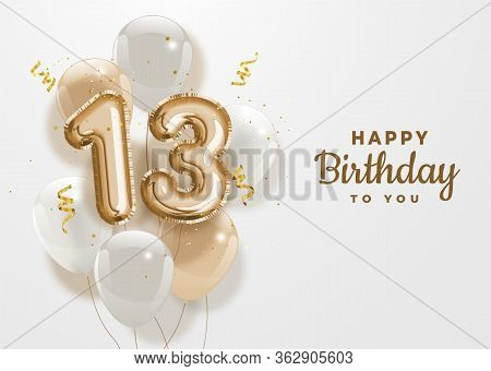 Happy 13th Birthday Gold Foil Balloon Greeting Background. 13 Years Anniversary Logo Template- 13th