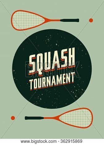 Squash Tournament Typographical Vintage Style Poster. Retro Vector Illustration.