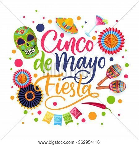 Cinco De Mayo Fiesta Hand Drawn Calligraphy Lettering And Mexican National Symbols, Isolated On Whit