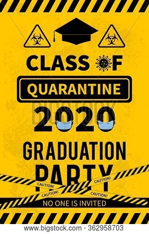 Quarantine Class Of 2020 Sign. Social Distancing Graduation Party Concept. Coronavirus Covid-19 Pand