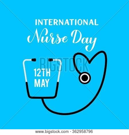 International Nurse Day Calligraphy Hand Lettering With Stethoscope On Blue Background. Easy To Edit