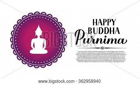 Happy Buddha Purnima Calligraphy Hand Lettering And Silhouette Of Buddha. Buddhist Holiday Vesak Typ